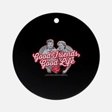 Lucy and Ethel:Good Friends Good Li Round Ornament