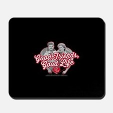 Lucy and Ethel:Good Friends Good Life Mousepad