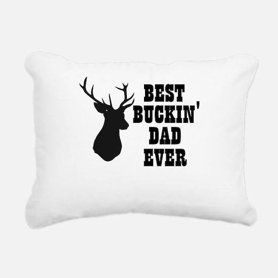 Best buckin Dad Ever Rectangular Canvas Pillow