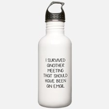 Survived another meeting. Water Bottle