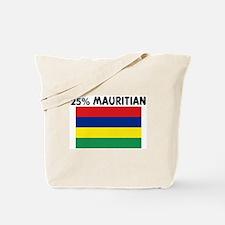 25 PERCENT MAURITIAN Tote Bag