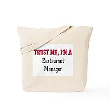 Trust Me I'm a Restaurant Manager Tote Bag