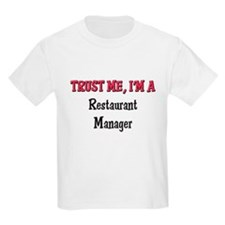 Trust Me I'm a Restaurant Manager T-Shirt