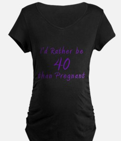 2-Rather be 40 amienne Maternity T-Shirt