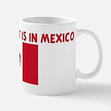 HALF MY HEART IS IN MEXICO Mug