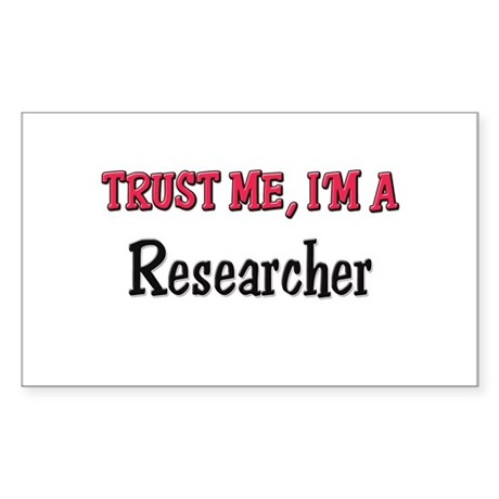 Trust Me I'm a Researcher Rectangle Sticker