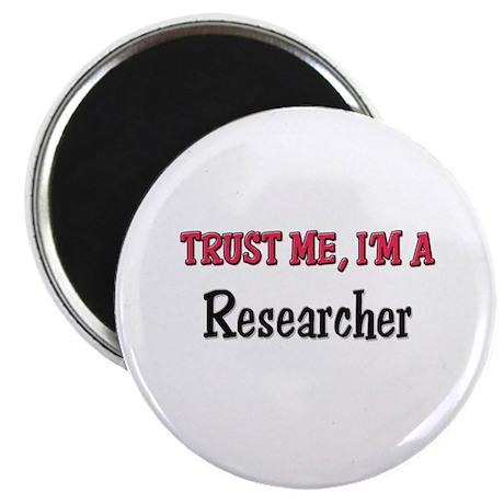 """Trust Me I'm a Researcher 2.25"""" Magnet (10 pack)"""