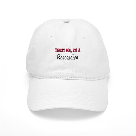 Trust Me I'm a Researcher Cap
