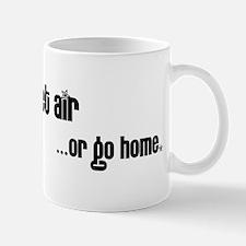 Get Air or go home. Mug