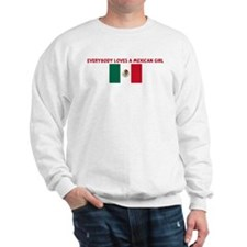 EVERYBODY LOVES A MEXICAN GIR Sweatshirt