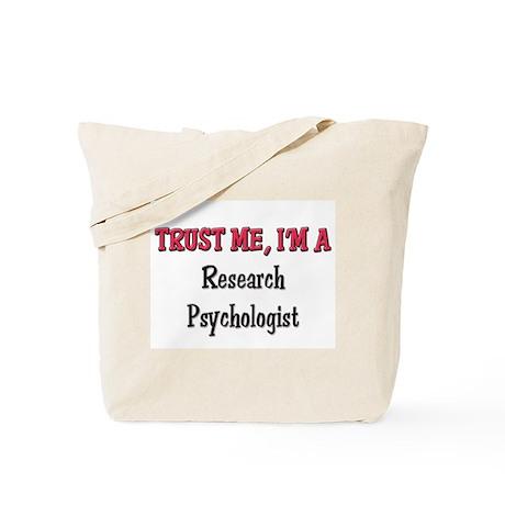 Trust Me I'm a Research Psychologist Tote Bag