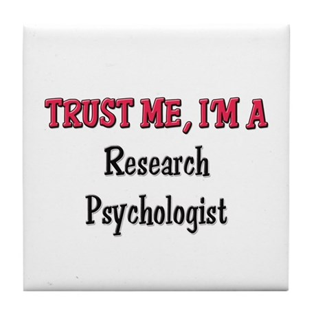 Trust Me I'm a Research Psychologist Tile Coaster