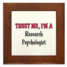 Trust Me I'm a Research Psychologist Framed Tile