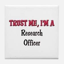 Trust Me I'm a Research Officer Tile Coaster
