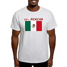 50 PERCENT MEXICAN T-Shirt