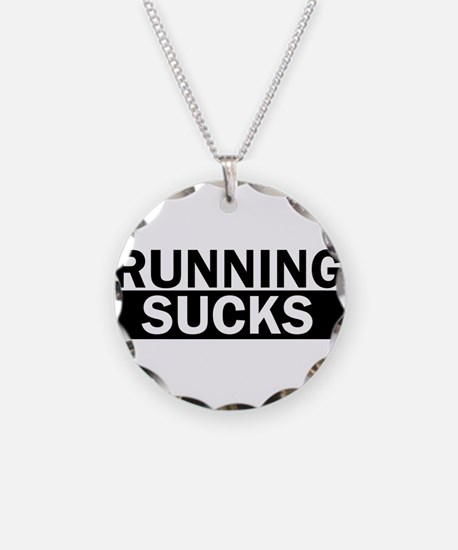 Running Sucks Funny Necklace