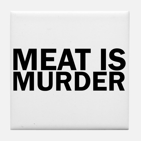 Meat Is Murder Vegetarian Vegan Bold Tile Coaster