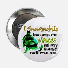"""Voices in my head - snowmobile 2.25"""" Button"""