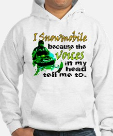 Voices in my head - snowmobile Hoodie