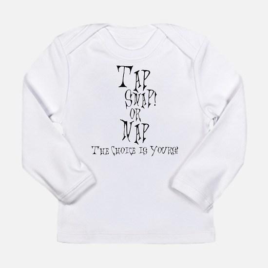 Tap Snap or Nap - 2 Long Sleeve T-Shirt