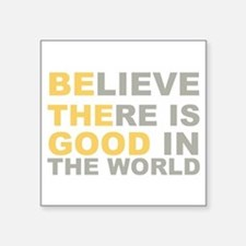 Be the Good Believe - Positive Gifts Sticker