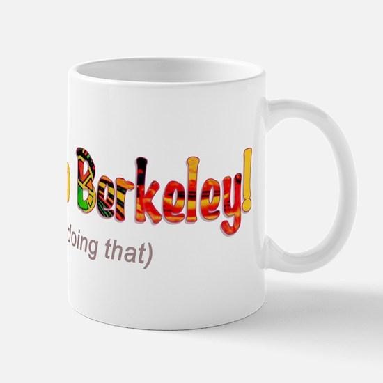 Welcome To Berkeley Mug