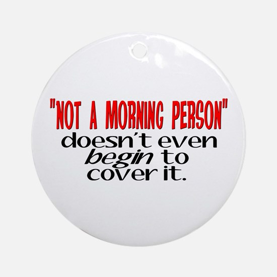 Morning Person Ornament (Round)