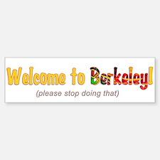 Welcome To Berkeley Bumper Bumper Bumper Sticker