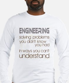 Engineering Solving Problems Long Sleeve T-Shirt