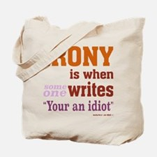 Irony Your You're Tote Bag