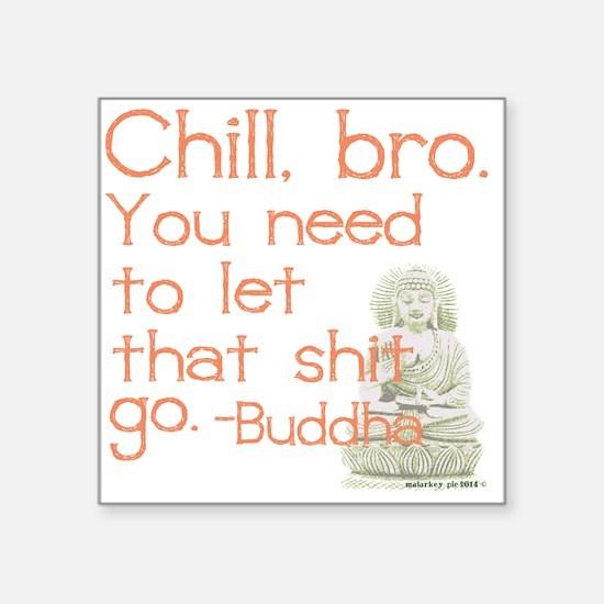Chill, bro Buddha Quote Sticker