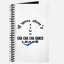 If you don't like Cha cha cha dance Leave Journal