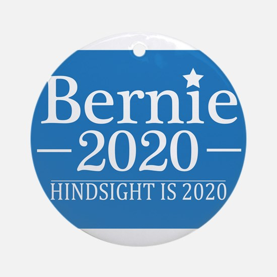 Bernie Sanders Hindsight is 2020 Round Ornament