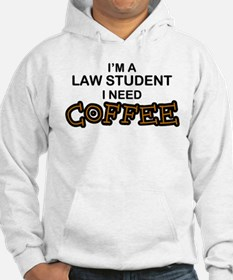 Law Student Need Coffee Hoodie