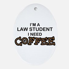 Law Student Need Coffee Oval Ornament