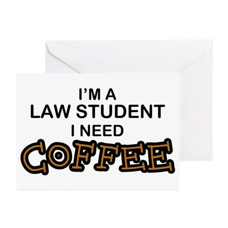 Law Student Need Coffee Greeting Cards (Pk of 10)