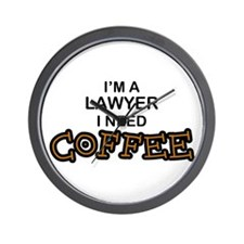Lawyer Need Coffee Wall Clock