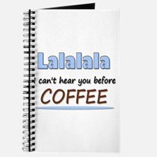 Lalalala I Can't Hear You Before Coffee Journal