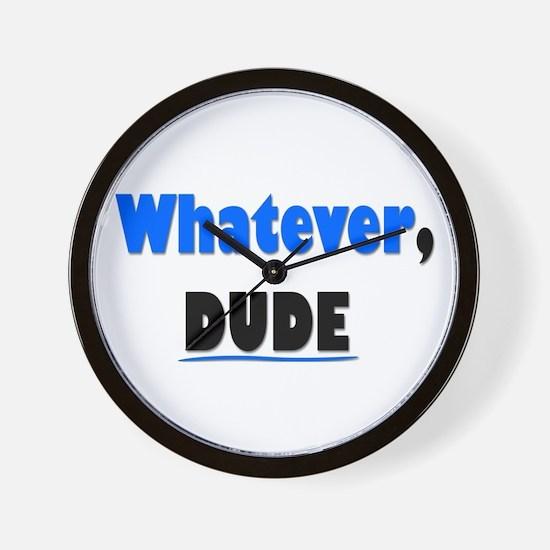 Whatever, Dude Wall Clock