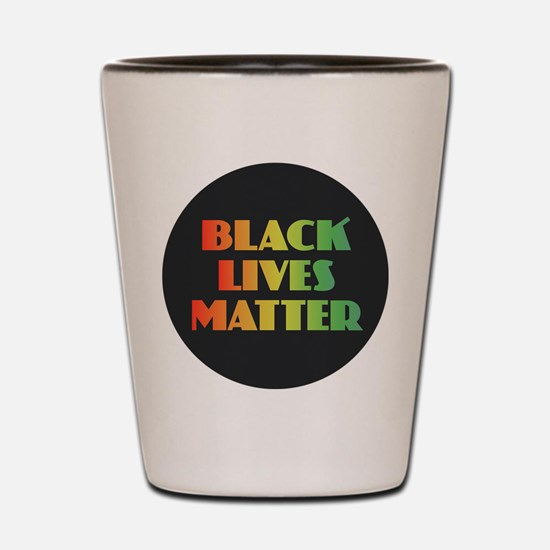 Black Lives Matter Shot Glass