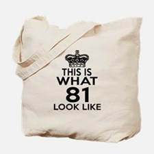 This Is What 81 Look Like Tote Bag