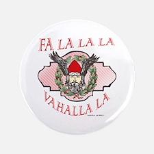 Fa La Valhalla Viking Yule Button