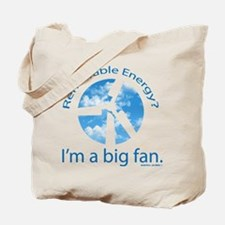 Big fan of renewable energy Tote Bag
