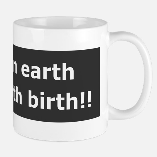 Peace With Birth Mugs