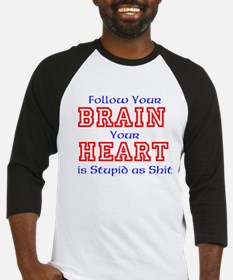 Follow Your BRAIN Tour HEART is Stupid as Shit Bas