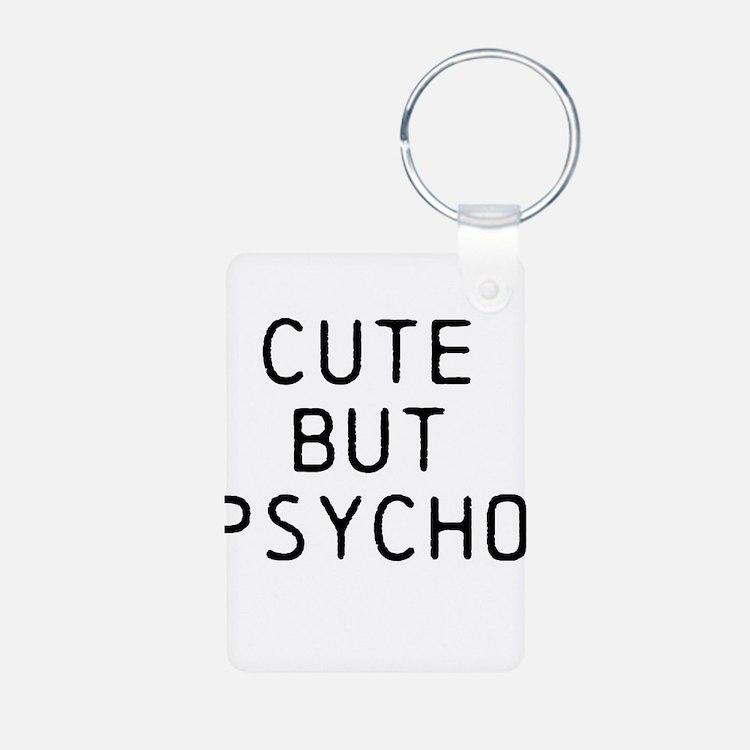 CUTE BUT PSYCHO Keychains