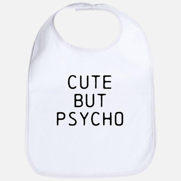 CUTE BUT PSYCHO Bib