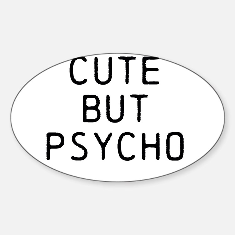 CUTE BUT PSYCHO Decal