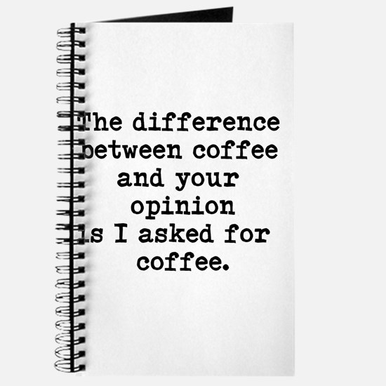 The difference between coffee and your opinion Jou