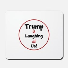 Trump is laughing at the USA Mousepad